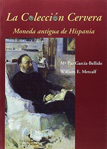 9788400098674: La Colección Cervera: moneda antigua de Hispania