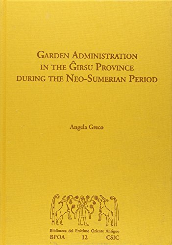 9788400099411: Garden administration in the Girsu province during the Neo-Sumerian period (Biblioteca del Próximo Oriente Antiguo)