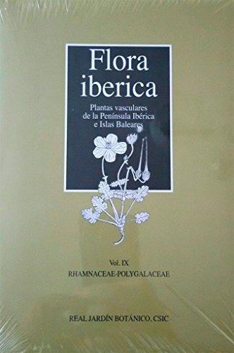 9788400099862: Flora ibérica. Vol. IX, Rhamnaceae-Polygalaceae (Flora ibérica: plantas vasculares de la Península Ibérica e Islas Baleares)