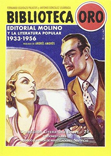 Biblioteca Oro: Editorial Molino y la literatura popular 1933-1956 (Literatura Breve)