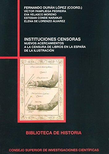 Instituciones censoras: nuevos acercamientos a la censura: De Lorenzo Álvarez,
