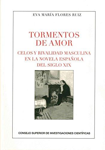 9788400101046: TORMENTOS DE AMOR, CELOS Y RIVALIDAD MASCULINA EN LA ..: 83 (Anejos de la Revista de Literatura)