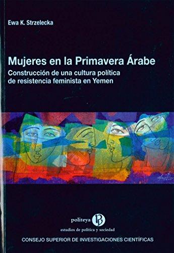 Mujeres en la Primavera Árabe: construcción de una cultura política de resistencia feminista en Yemen - Strzelecka, Ewa K.