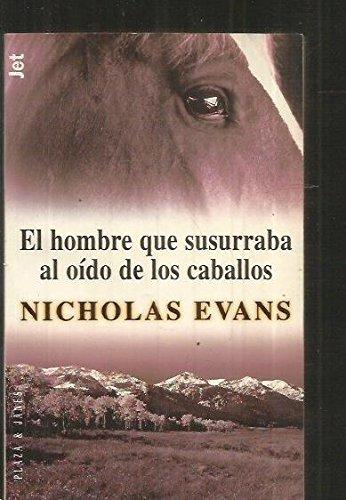 El hombre que susurraba al oido de los caballos (Spanish Edition) (8401009421) by Evans, Nicholas