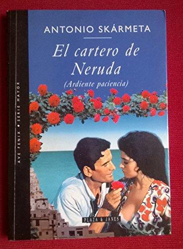El Cartero De Neruda (Ardiente Paciencia)/Burning Patience (The Postman) (Spanish Edition): ...
