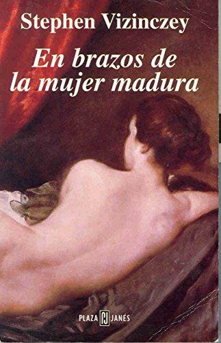 9788401011276: En brazos de la mujer madura (Ave Fenix)