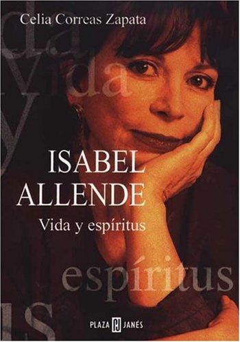 Isabel Allende: Vida y espiritu / Life: Zapata, Celia Correas