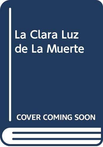 9788401012297: La Clara Luz de La Muerte (Spanish Edition)