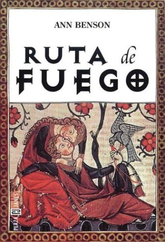 Ruta de Fuego (Spanish Edition) (8401012724) by Benson, Ann