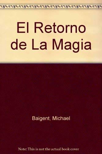 El retorno de la magia (8401013127) by Michael Baigent