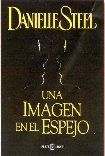 Una Imagen en el Espejo (8401013445) by Steel, Danielle