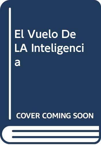 9788401013546: El vuelo de la inteligencia (