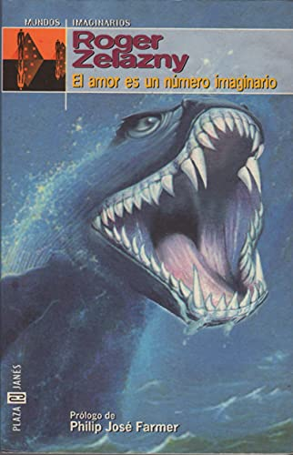 El Amor Es Un Numero Imaginario (Spanish Edition) (8401013720) by Roger Zelazny