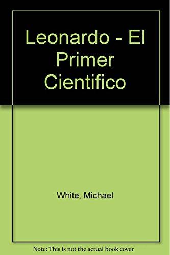 Leonardo. El Primer Cientifico (Spanish Edition): Michael White