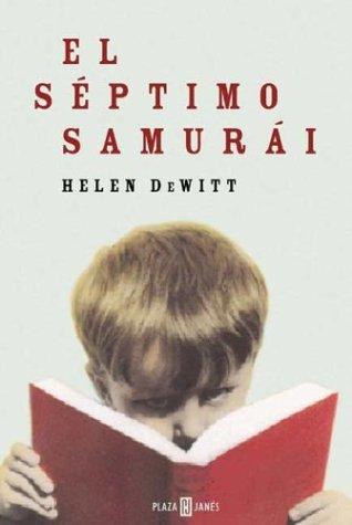 Septimo Samurai, El (Spanish Edition) (8401014557) by Helen DeWitt