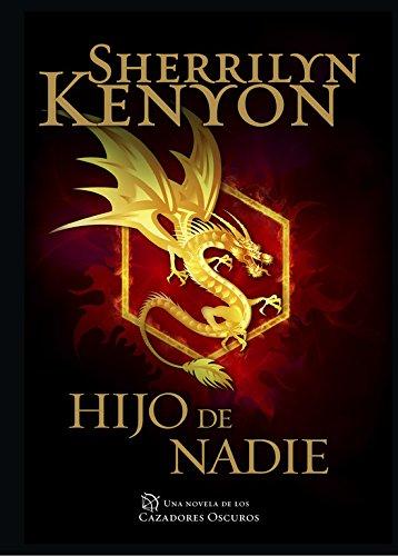 HIJO DE NADIE.(CAZADORES OSCUROS): Sherrilyn Kenyon