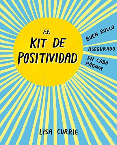 9788401018725: El kit de positividad: Buen rollo asegurado en cada página (Obras diversas)