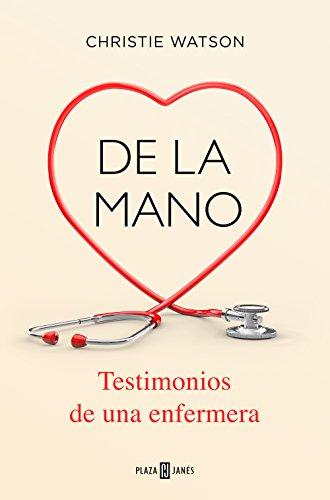 9788401020483: De la mano. Testimonios de una enfermera (Obras diversas)