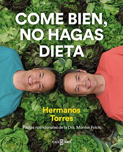 9788401022470: Come bien, no hagas dieta: Recetas deliciosas para sentirte mejor (Éxitos)