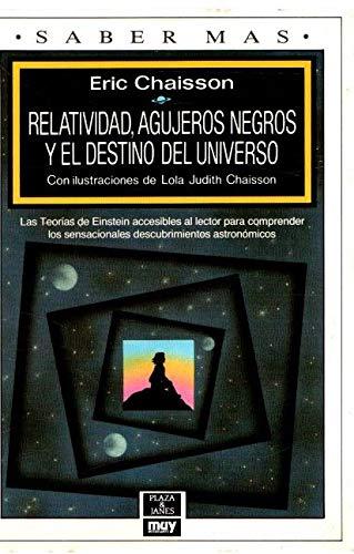 9788401240225: Relatividad, agujeros negros y el destino del universo