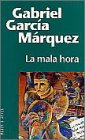La mala hora - Gabriel Garcia Marquez