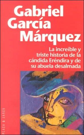 9788401242281: Increible y triste historia de la candida erendina y ... (Espagnol)