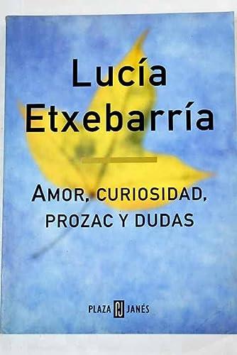 9788401242656: Amor, curiosidad, prozac y dudas