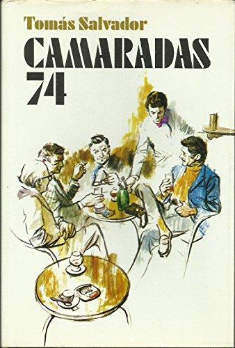 9788401301483: Camaradas 74 [i.e. setenta y cuartro] (Novelistas del día) (Spanish Edition)