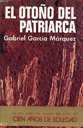 El Otono Del Patriarca: Garcia Marquez, Gabriel