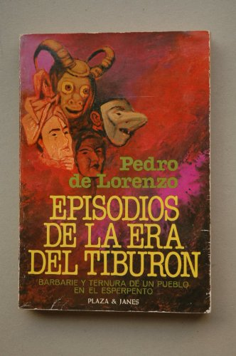 9788401303524: Episodios de la era del tiburon (Novelistas del dia) (Spanish Edition)