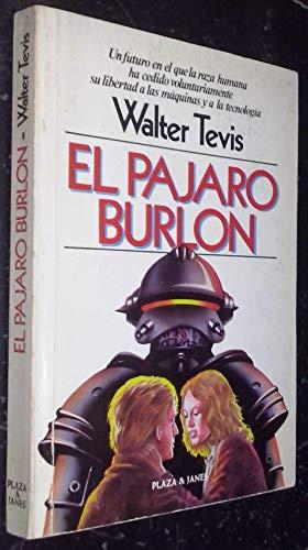 EL PAJARO BURLON: WALTER TEVIS