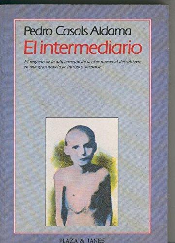 El intermediario: El caso del aceite luminoso (Novelistas del dia) (Spanish Edition): Casals Aldama...