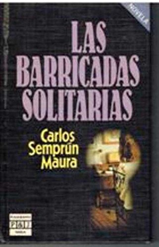 9788401304309: Las Barricadas Solitarias/the Lonely Barriers (Spanish Edition)
