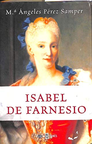 9788401305153: Isabel De Farnesio (Grandes Bi) (Spanish Edition)