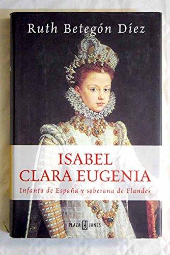 9788401305221: Isabel Clara Eugenia (Spanish Edition)