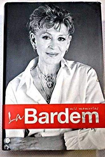 9788401305337: Bardem, la - mis memorias (Biografias Y Memorias)