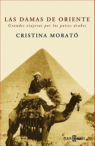 9788401305412: Las damas de Oriente: Grandes viajeras por los países árabes (Biografías y memorias)