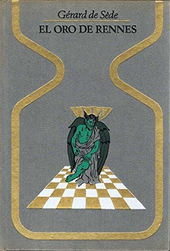 9788401310171: El oro de Rennes: o la vida insólita de Berenguer Saunière, párroco de Rennes-le-Chàteau (con la colaboración de Sophie de Sede