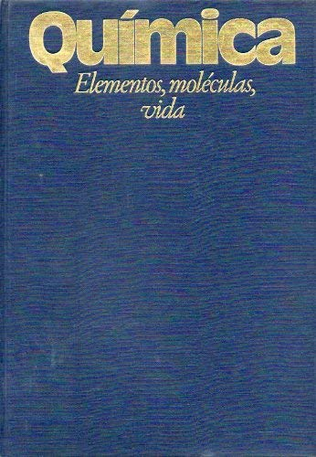 9788401311567: Quimica: Elementos, Moleculas, Vida/Life and Science : Chemistry Today