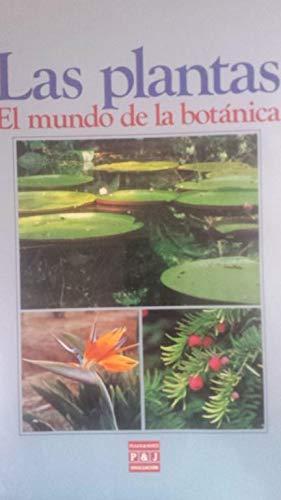 LAS PLANTAS. El mundo de la botánica: VVAA. Pedro Botía