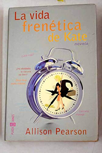 La vida frenetica de Kate / I Don't Know How She Does It (Novela Actual) (Spanish Edition) (8401315778) by Pearson, Allison