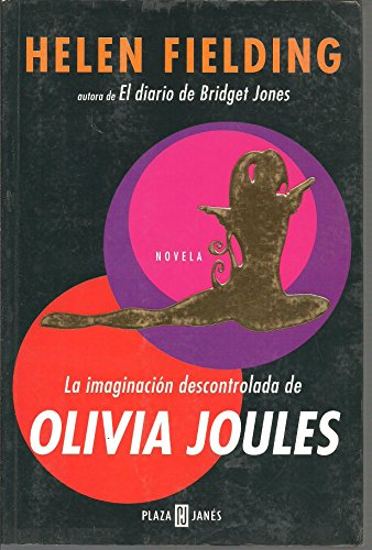 La Imaginacion Descontrolada De Olivia Joules / Olivia Joules And the Overactive Imagination (Spanish Edition) (8401315786) by Helen Fielding