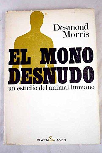 9788401320330: El mono desnudo: un estudio del animal humano