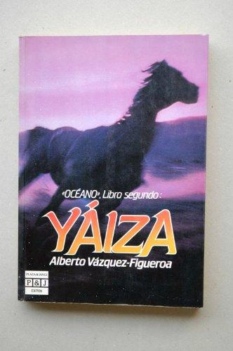 Yaiza by Alberto Vazquez-Figueroa (1986, Paperback): Vazquez-Figueroa, Alberto