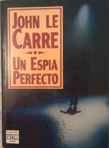 9788401321528: UN Espia Perfecto/the Perfect Spy