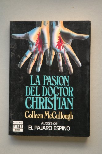 LA Pasion Del Doctor Christian/a Creed for the Third Millennium (Spanish Edition) (9788401321733) by McCullough, Colleen