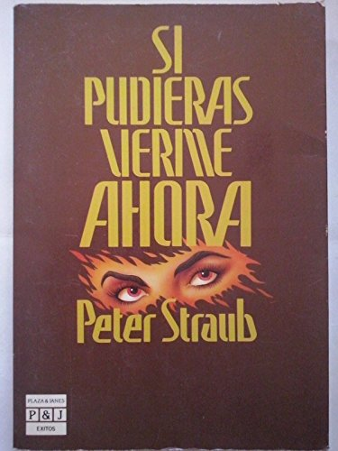 Si Pudiera Verme Ahora/If You Could See Me Now (Spanish Edition): Straub, Peter