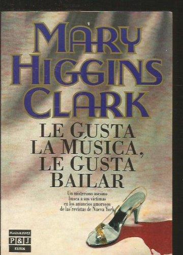 9788401324031: Le gusta la música, le gusta bailar [Paperback] [Jan 01, 1992] Clark, Mary Higgins.