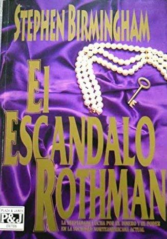 Escandalo Rothman, El (9788401324451) by Stephen Birmingham