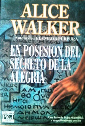 9788401324857: En Posesion del Secreto de La Alegria (Spanish Edition)